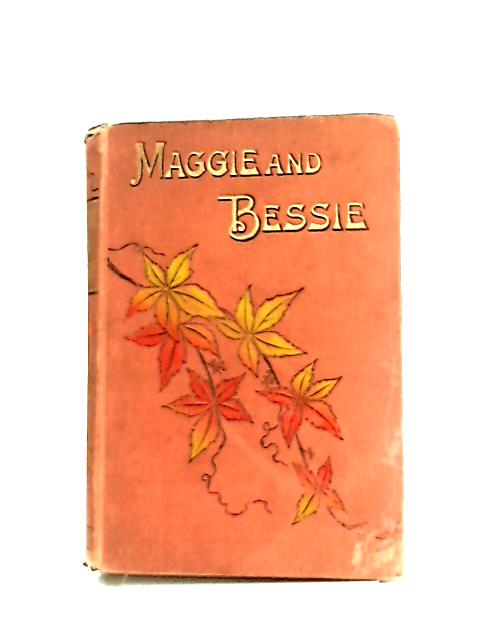 Maggie and Bessie and Their Way to do Good by Joanna H. Mathews