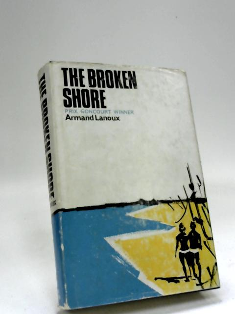 The broken shore by Armand Lanoux