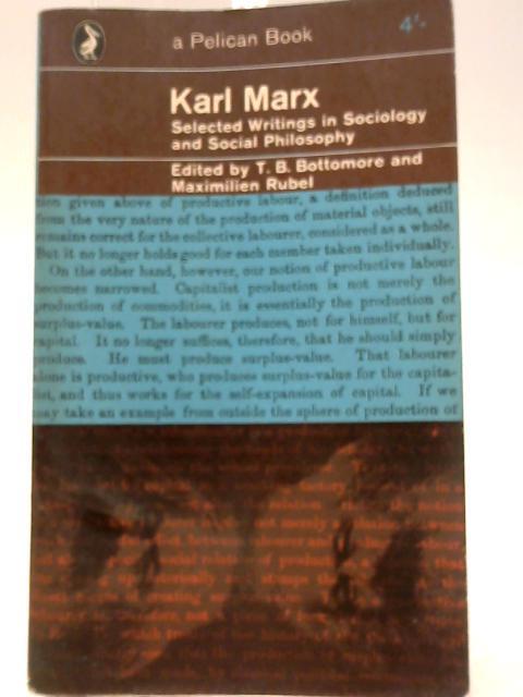 Selected Writings in Sociology and Social Philosophy (Pelican) By Marx, Karl