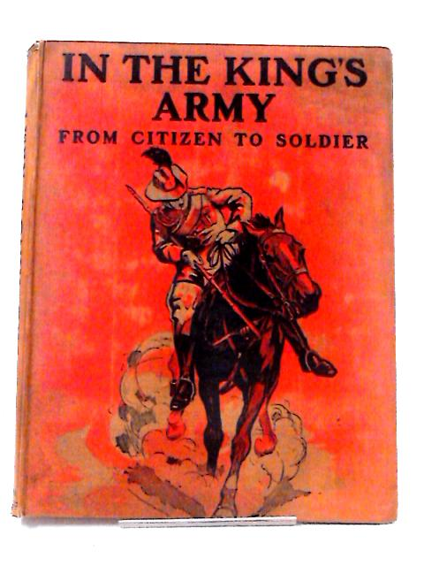 Kitchener's Army and the Territorial Forces the Full Story of a Great Achievement by Edgar Wallace
