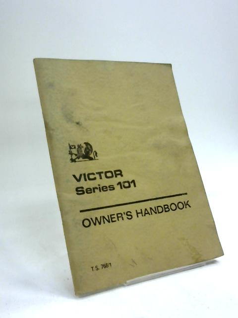 Victor Series 101: Owner's handbook. by Anon