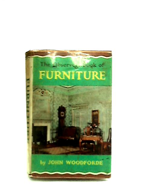 The Observer's Book of Furniture. 1964 by John Woodforde
