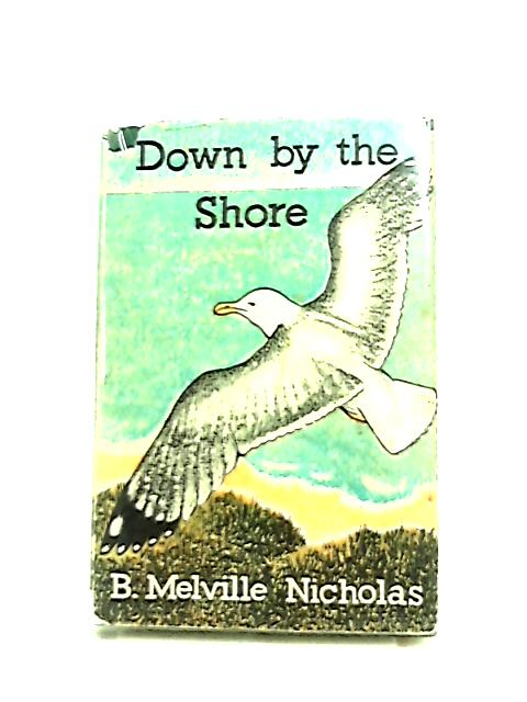 Down by the Shore By B. Melville Nicholas