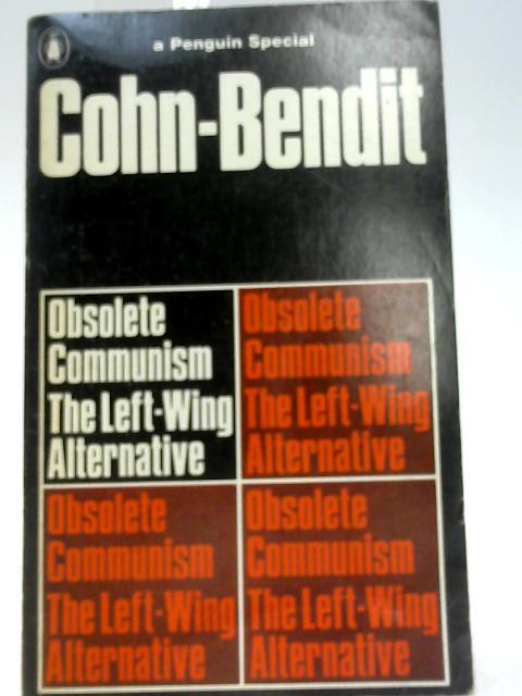 Obsolete Communism by Bendit-Cohn, Daniel
