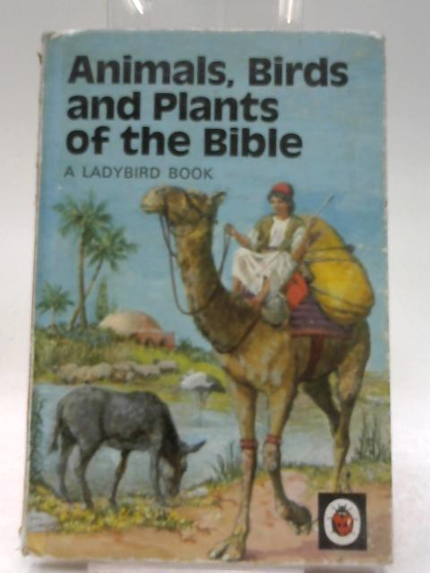 Animals, Birds and Plants of the Bible ... With illustrations by Clive Uptton (Ladybird Books.) by Hilda Isabel Rostron