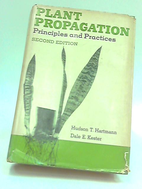 Plant Propagation Principles 2ND Edition by Hartmann,HudsonT