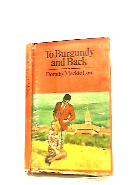 To Burgundy and Back by Dorothy Mackie Low