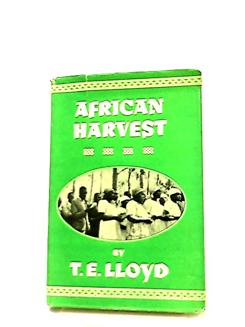 African Harvest by T. E. Lloyd