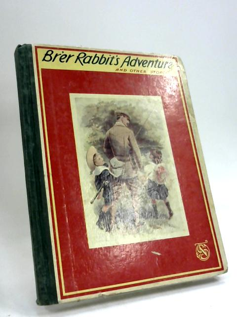 Brer Rabbits adventure and other stories full of fun and frolic by Anon