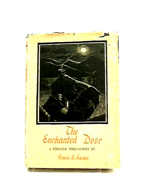 The Enchanted Door, A Fireside Philosophy by Annie S. Swan