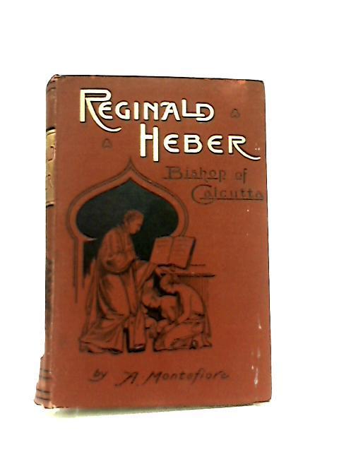 Reginald Heber Bishop of Calcutter by A. Montefiore