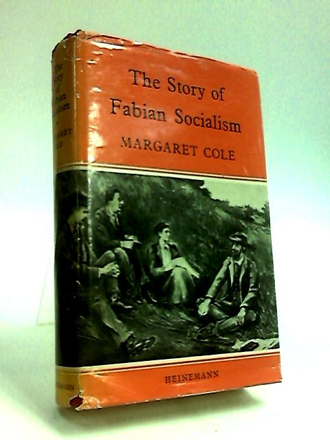 The Story of Fabian Socialism (Kingswood books on social history) by Cole, Margaret