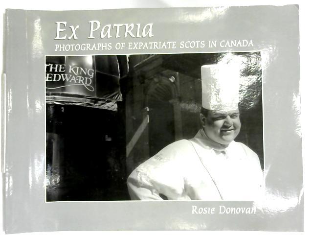 Ex Patria Photographs of Expatriate Scots in Canada by Rosie Donovan