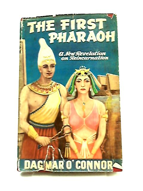 The First Pharaoh The Story of Tehuti and Menes by Dagmar O'Connor