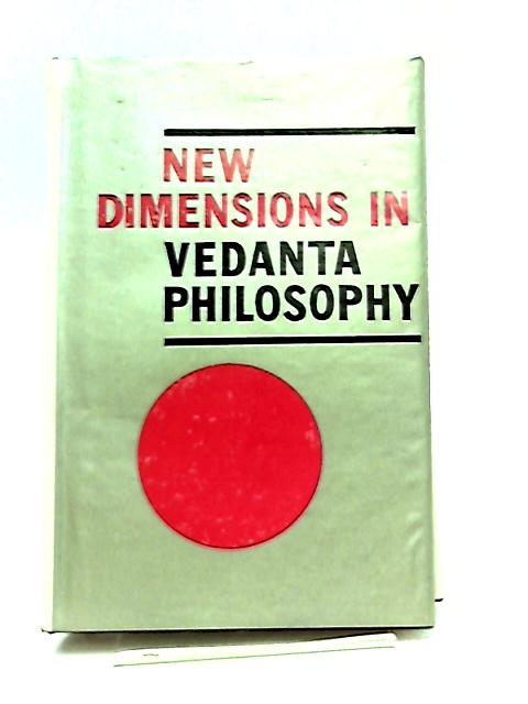 New Dimensions in Vedanta Philosophy Part II by Anon