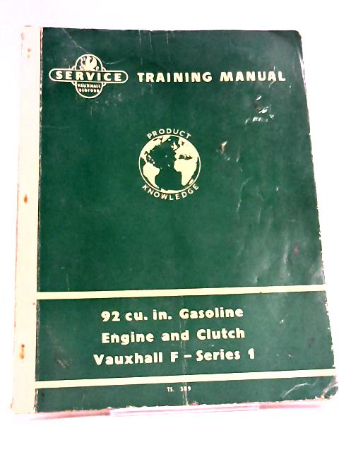 Service Training Manual for 92 cu. in. Gasoline engine & Clutch Vauxhall F-Series 1 by Anon
