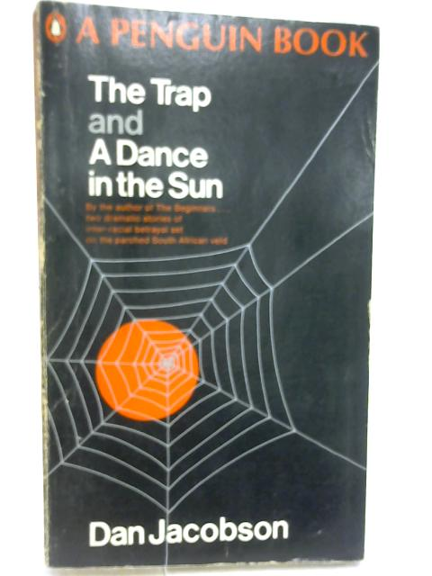 The Trap and A Dance in the Sun by Jacobson, Dan