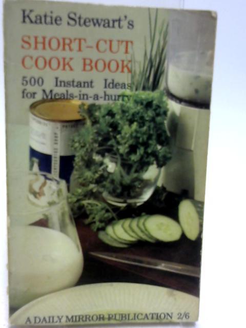 Short-Cut Cook Book by Katie Stewart