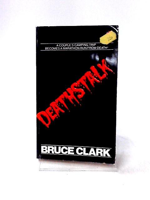 Deathstalk by Bruce Clark