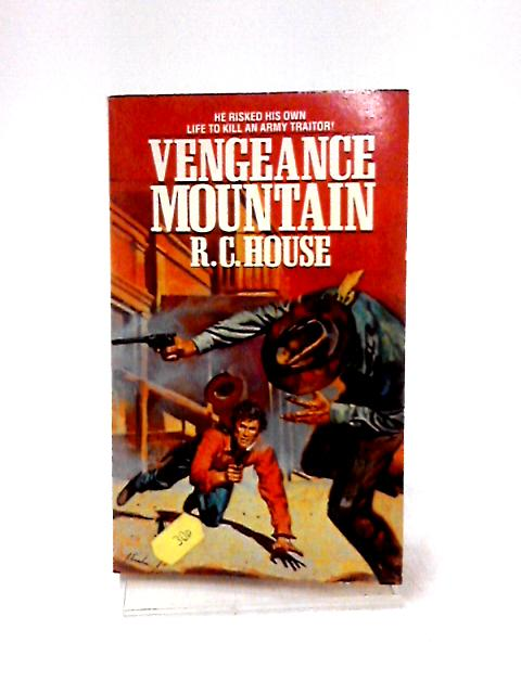 Vengeance Mountain by R. C. House