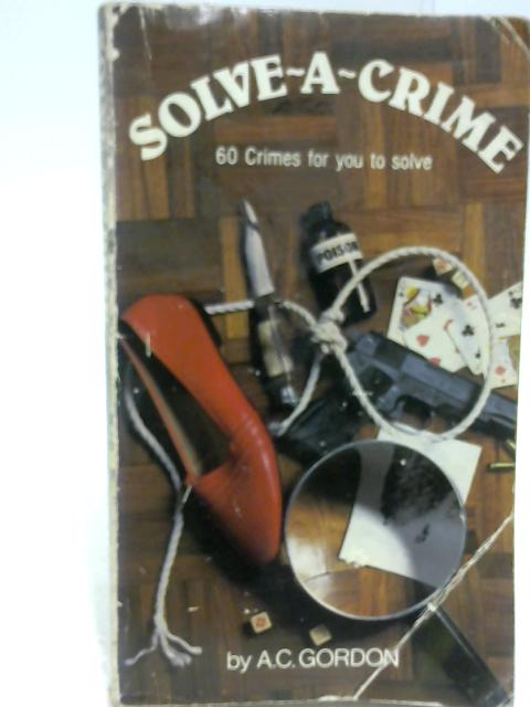 Solve a Crime by Gordon, A.C.
