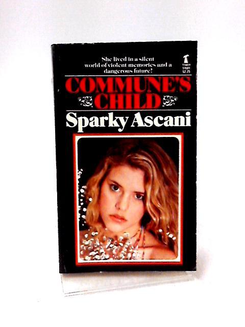 Commune's Child by Sparky Ascani