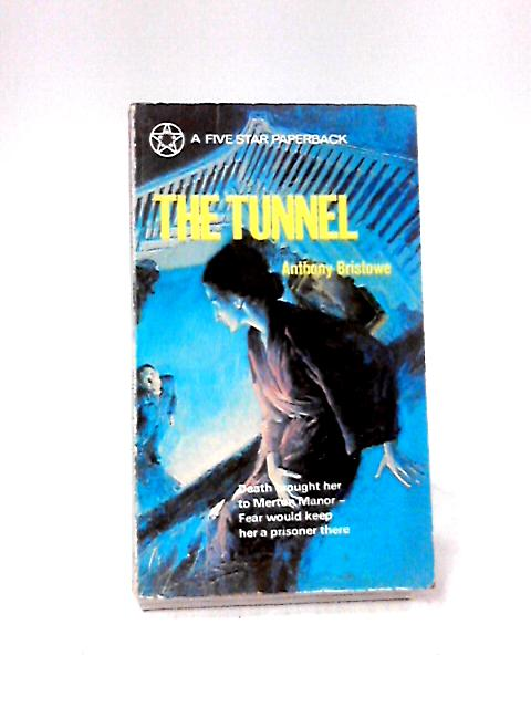 The Tunnel by Bristowe, Anthony