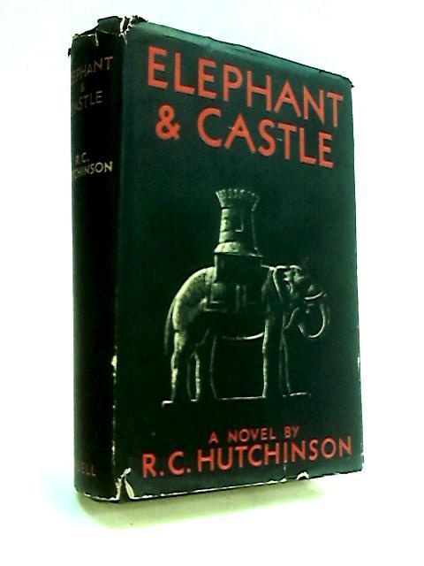 Elephant & Castle by Hutchinson, R. C.