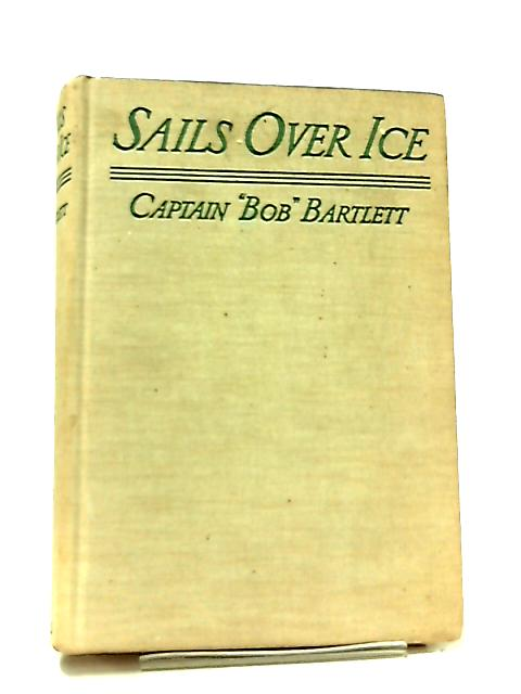 Sails Over Ice by Bob Bartlett