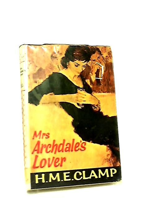 Mrs. Archdale's Lover by Helen Mary Elizabeth Clamp