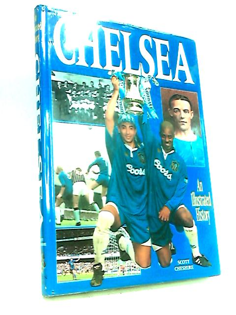 Chelsea: An Illustrated History by Scott Cheshire