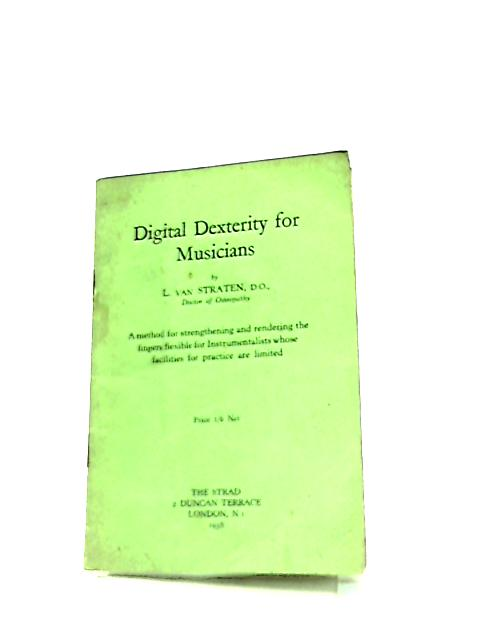Digital Dexterity for Musicians by L. Van Straten