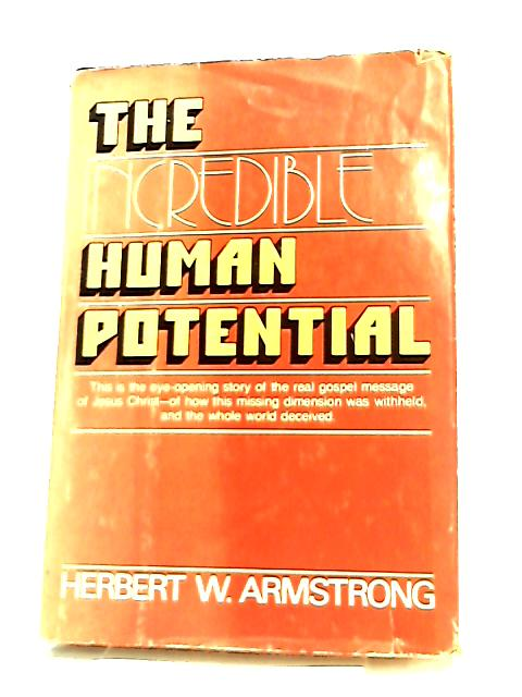 Incredible Human Potential by H. Armstrong