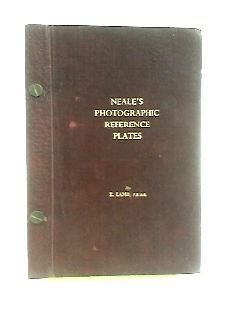 Neale's Photographic Reference Plates Nos. 2301-2738 by E Lamb