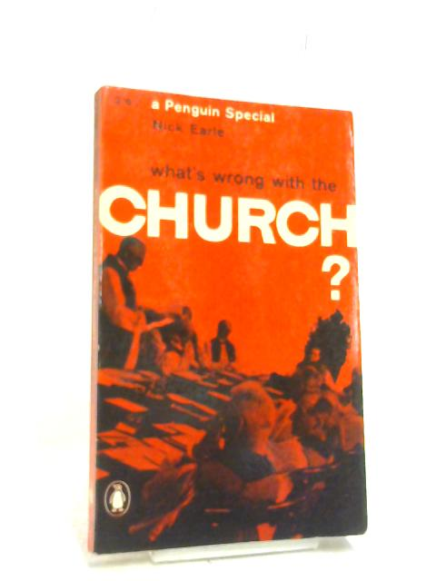 Whats Wrong with the Church? by Nick Earle