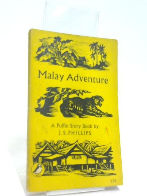 Malay Adventure by Phillips, J. S.