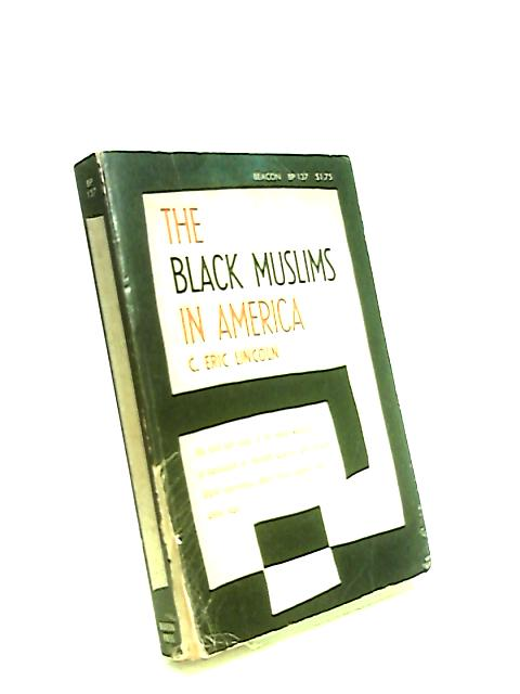Black Muslims in America by C Eric Lincoln