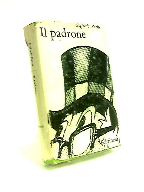 Il Padrone. Romanzo by Goffredo Parise