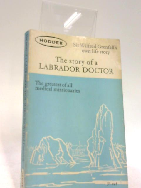 A Labrador Doctor by Wilfred Grenfell