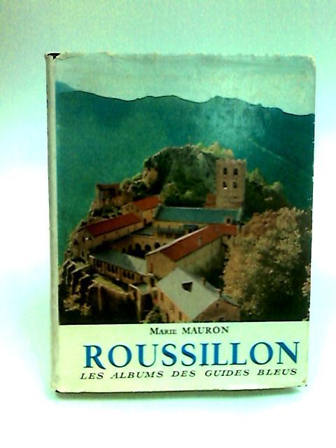 Roussillon: les albums des guides bleus by Mauron Marie