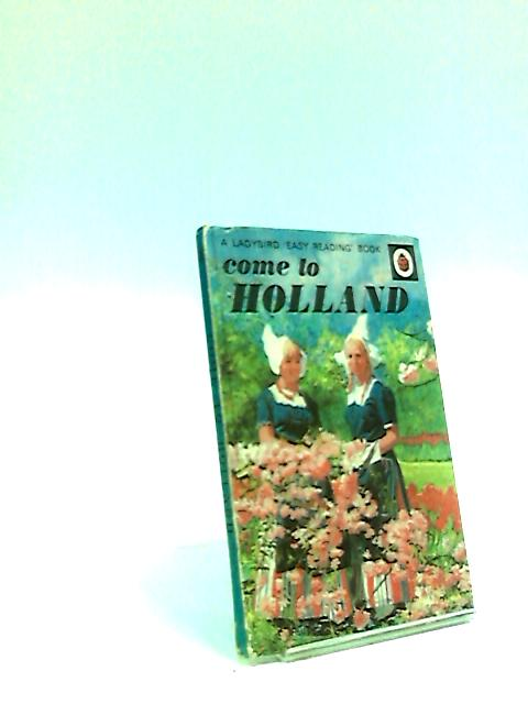 Come to Holland. a ladybird 'easy-reading' book. by Betty Scott Daniell