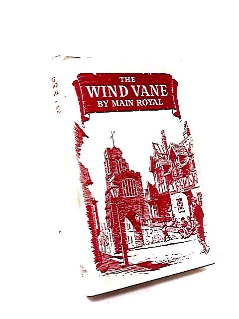 The Wind Vane by Main Royal
