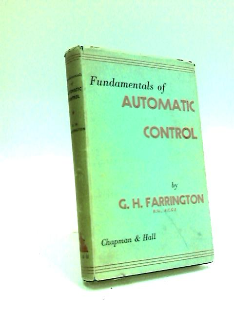 Fundamentals of automatic control by George Howard Farrington