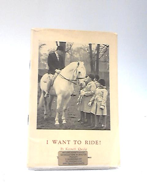 I Want to Ride by Kenneth Quicke