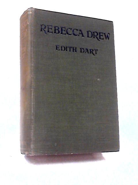 Rebecca Drew by Edith C. M. Dart