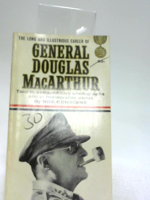 General Douglas MacArthur, (An original gold medal book) By Considine, Robert Bernard