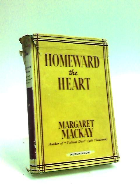 Homeward the Heart by Mackay, Margaret Mackprang