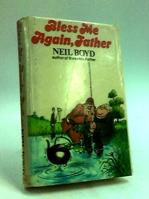 Bless Me Again, Father by Boyd, Neil
