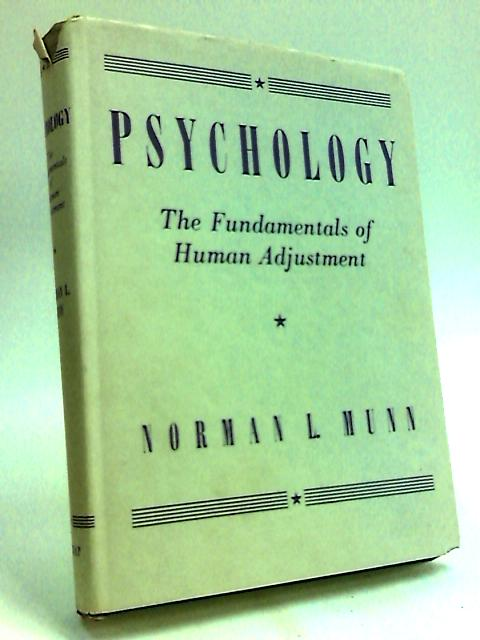Psychology: The Fundamentals of Human Adjustment by Norman, L. Munn