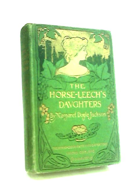 The Horse-Leech's Daughters by Jackson, Margaret Doyle
